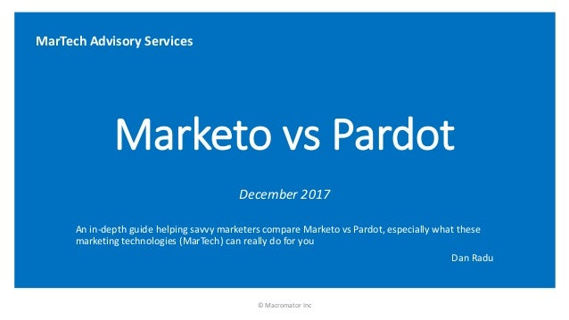 Marketo vs Pardot December 2017 An in-depth guide helping savvy marketers compare Marketo vs Pardot, especially what these...