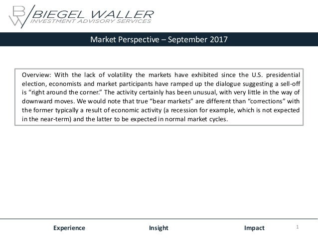Market Perspective – September 2017 Experience Insight Impact Overview: With the lack of volatility the markets have exhib...