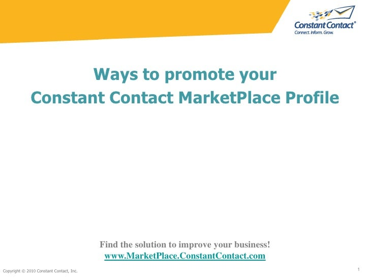 Ways to promote your <br />Constant Contact MarketPlace Profile<br />Copyright © 2010 Constant Contact, Inc.<br />1<br />F...