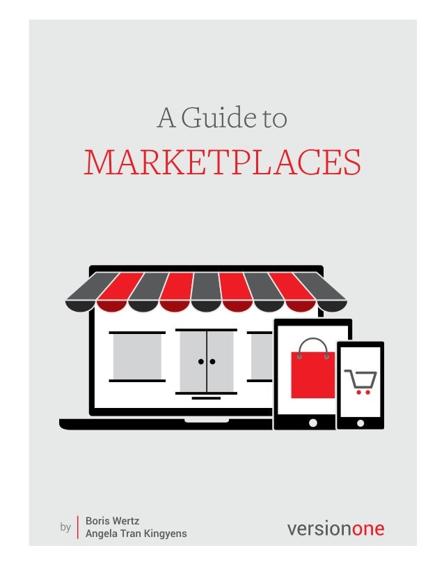 Contents Introduction to Marketplaces	 5 What's a marketplace?.  .  .  .  .  .  .  .  .  .  .  .  .  .  .  .  .  .  .  .  ...