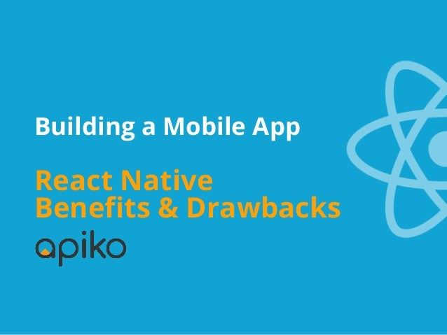 Building a React Native mobile app: benefits & drawbacks