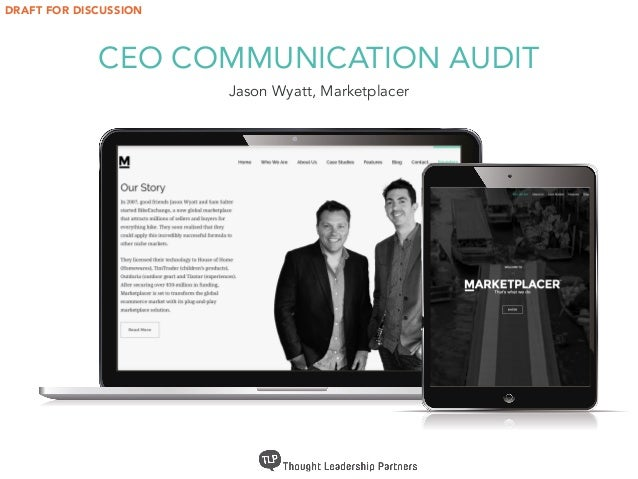 CEO COMMUNICATION AUDIT Jason Wyatt, Marketplacer DRAFT FOR DISCUSSION
