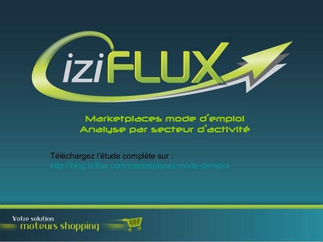 Marketplaces mode d'emploi Analyse par secteur d'activité Téléchargez l'étude complète sur : http://blog.iziflux.com/marke...