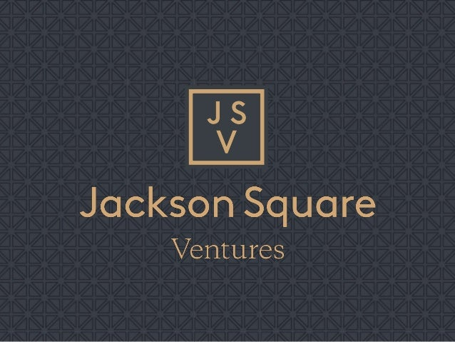 1Jackson Square Ventures Confidential   jsv.com  