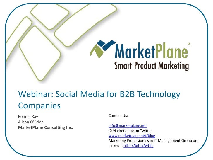 Webinar: Social Media for B2B Technology Companies                               Contact Us: Ronnie Ray Alison O'Brien    ...