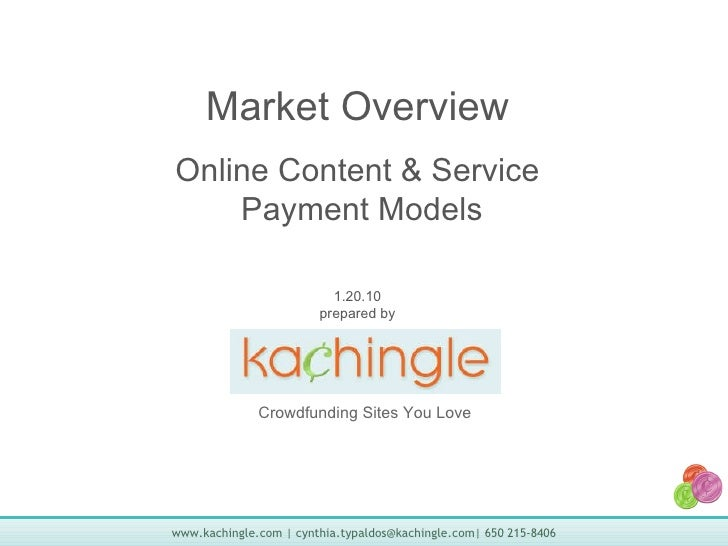 Crowdfunding Sites You Love Market Overview Online Content & Service  Payment Models 1.20.10 prepared by