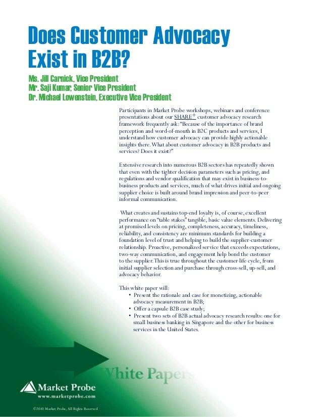 Does Customer AdvocacyExist in B2B?Ms. Jill Carnick, Vice PresidentMr. Saji Kumar, Senior Vice PresidentDr. Michael Lowens...