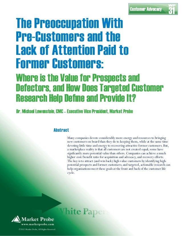 The Preoccupation WithPre-Customers and theLack of Attention Paid toFormer Customers:Where is the Value for Prospects andD...