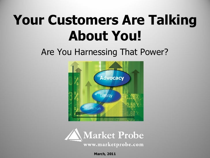 Your Customers Are Talking About You! Are You Harnessing That Power? March, 2011