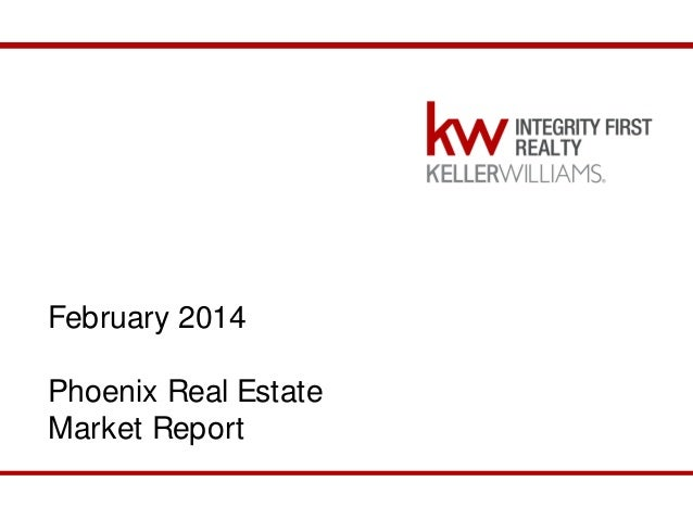 February 2014 Phoenix Real Estate Market Report February 2014 Phoenix Market Report