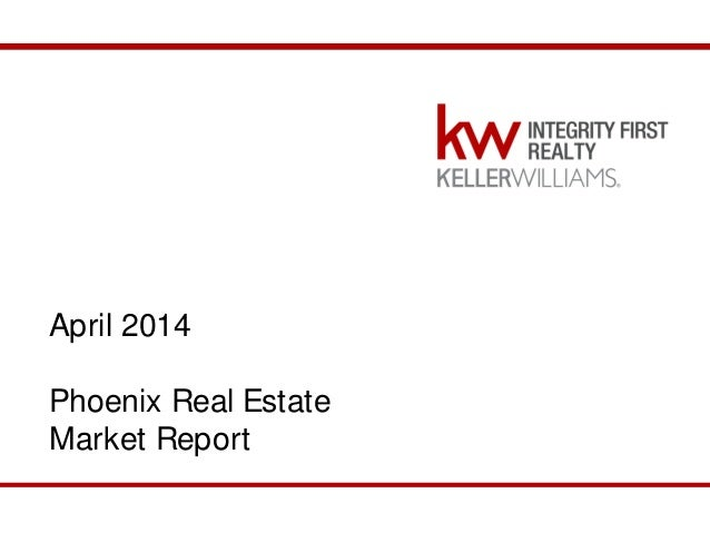 April 2014 Phoenix Market Report April 2014 Phoenix Real Estate Market Report