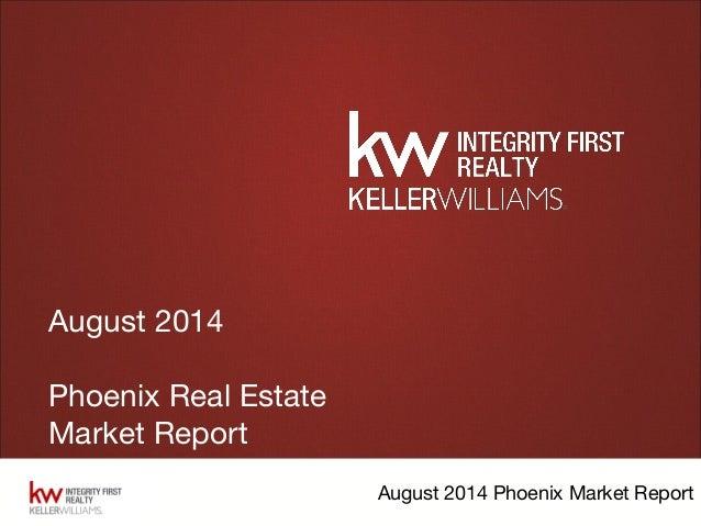 August 2014 Phoenix Market Report August 2014 Phoenix Real Estate Market Report
