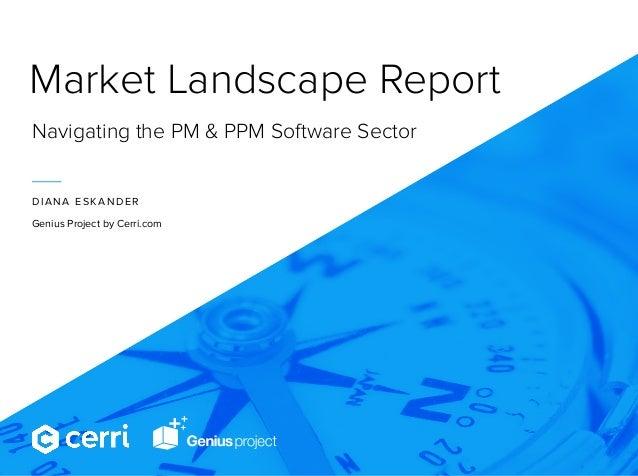 Market Landscape Report Navigating the PM & PPM Software Sector DIANA ESKANDER Genius Project by Cerri.com