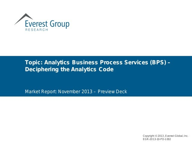 Market Report: November 2013 – Preview Deck Topic: Analytics Business Process Services (BPS) – Deciphering the Analytics C...
