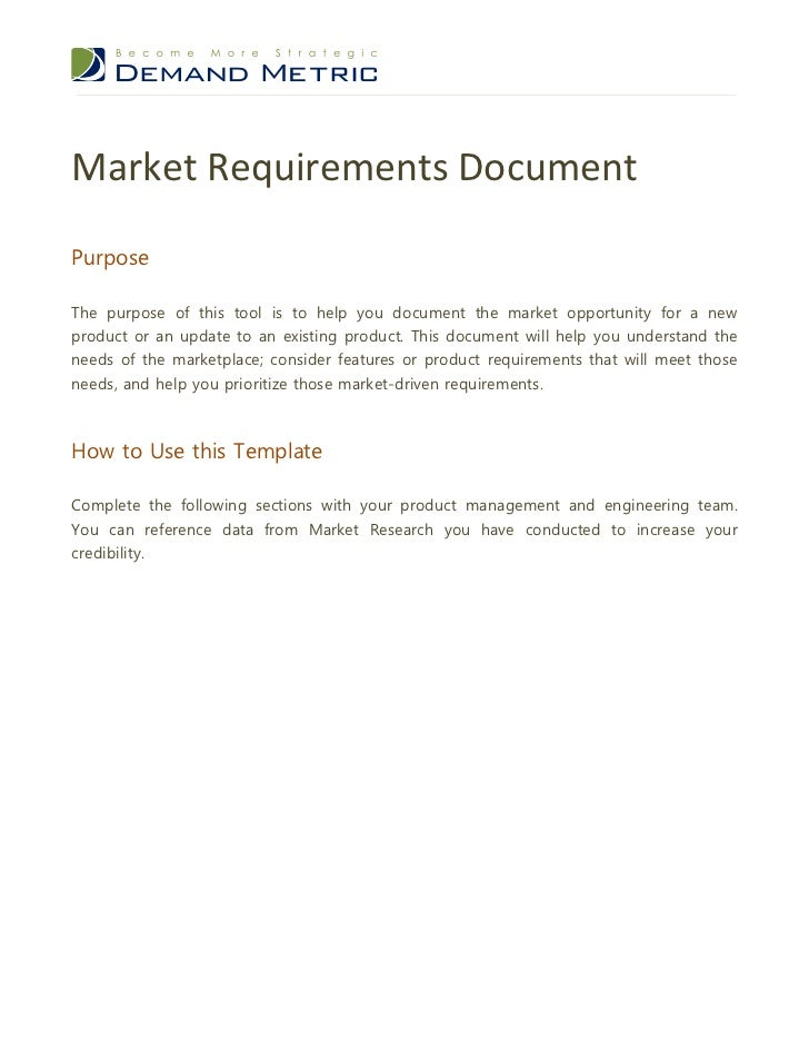 Market Requirements DocumentPurposeThe purpose of this tool is to help you document the market opportunity for a newproduc...