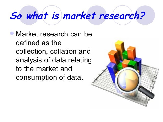 What is the market research