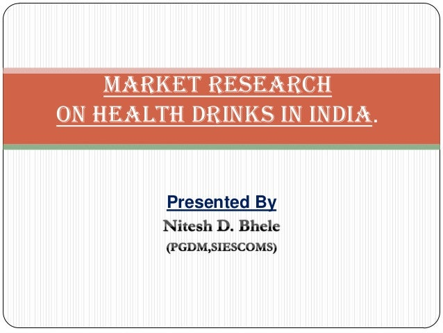Presented ByMARKET RESEARCHON HEALTH DRINKS IN INDIA.