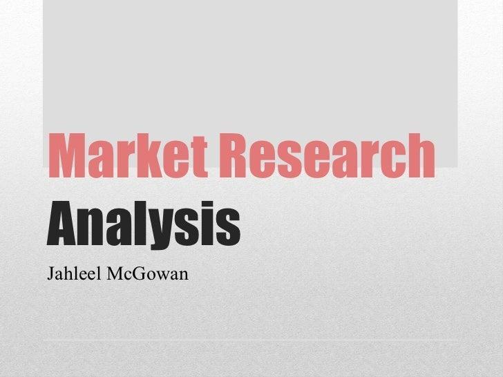 Market Research  Analysis Jahleel McGowan