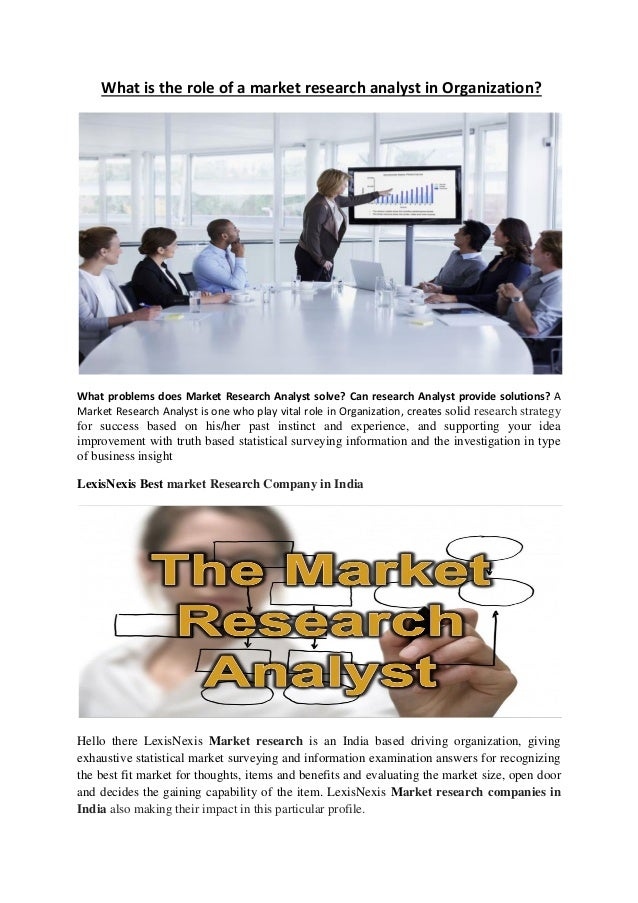 what is the role of a market research analyst in organization what problems does market what skills do