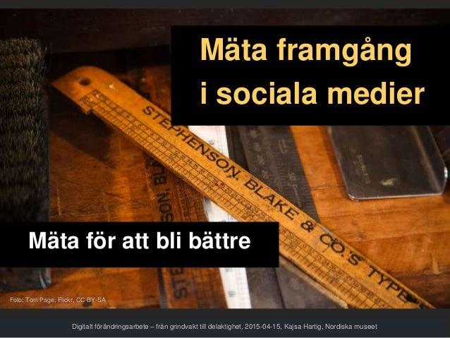 Digitalt förändringsarbete – från grindvakt till delaktighet, 2015-04-15, Kajsa Hartig, Nordiska museet Foto: Tom Page, Fl...