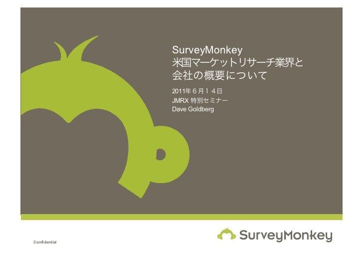 SurveyMonkey               2011               JMRX               Dave GoldbergConfidential