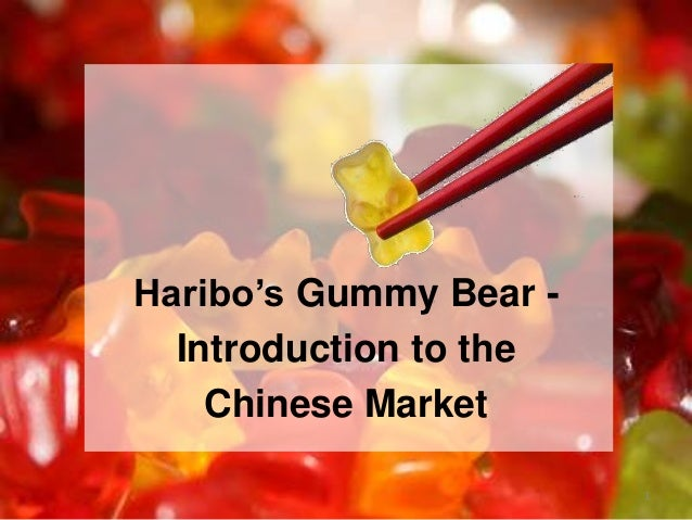 Haribo's Gummy Bear -  Introduction to the    Chinese Market                        1