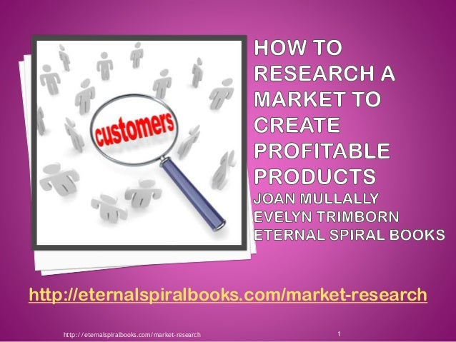 http://eternalspiralbooks.com/market-research 1 http://eternalspiralbooks.com/market-research