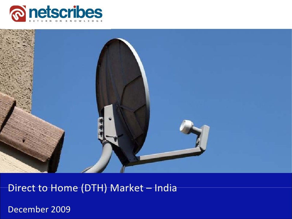 DirecttoHome(DTH)Market– IndiaDirect to Home (DTH) Market IndiaDecember2009