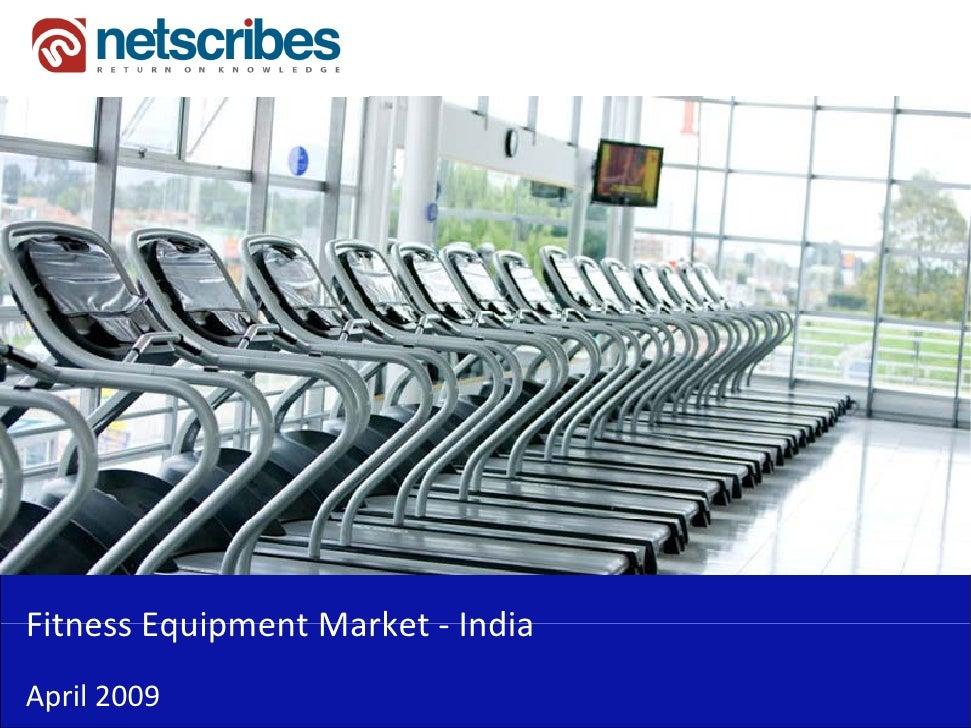 Fitness Equipment Market ‐Fitness Equipment Market IndiaApril 2009