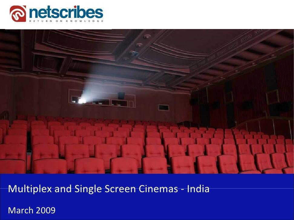 MultiplexandSingleScreenCinemas‐Multiplex and Single Screen Cinemas IndiaMarch2009