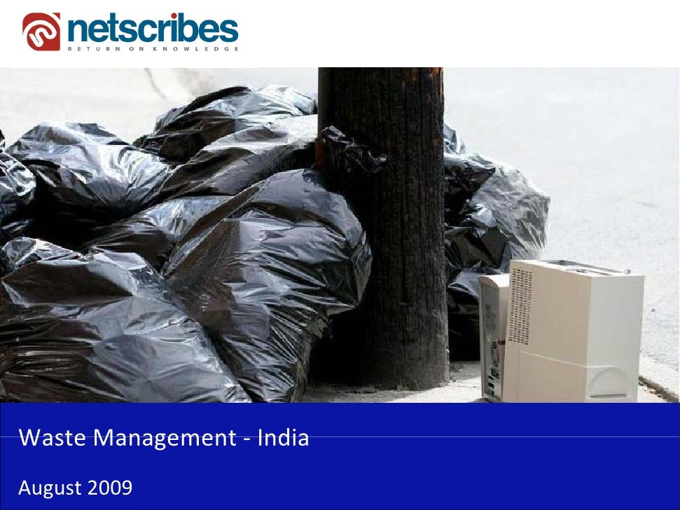 importance of waste management in india Learn why it is important to dispose of your waste properly waste management can help you and planet at tiger sanitation utah, we believe that proper waste management is critical for your safety and the environment when trash is disposed of properly, we are able to prevent less pollution in the.