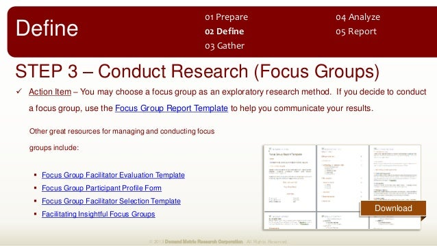 STEP 3 – Conduct Research (Focus Groups)  Action Item – You may choose a focus group as an exploratory research method. I...