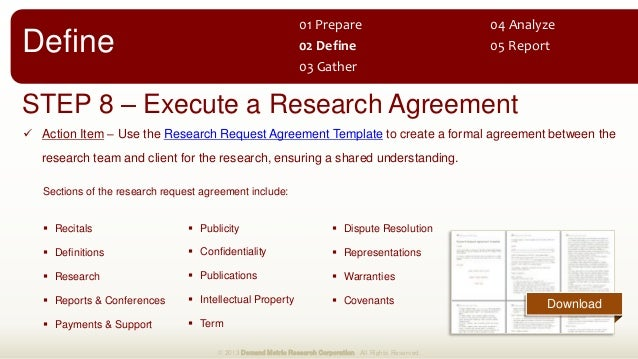 STEP 8 – Execute a Research Agreement  Action Item – Use the Research Request Agreement Template to create a formal agree...