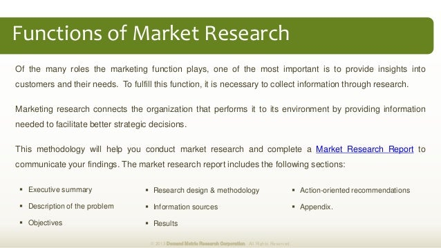 Functions of Market Research Of the many roles the marketing function plays, one of the most important is to provide insig...