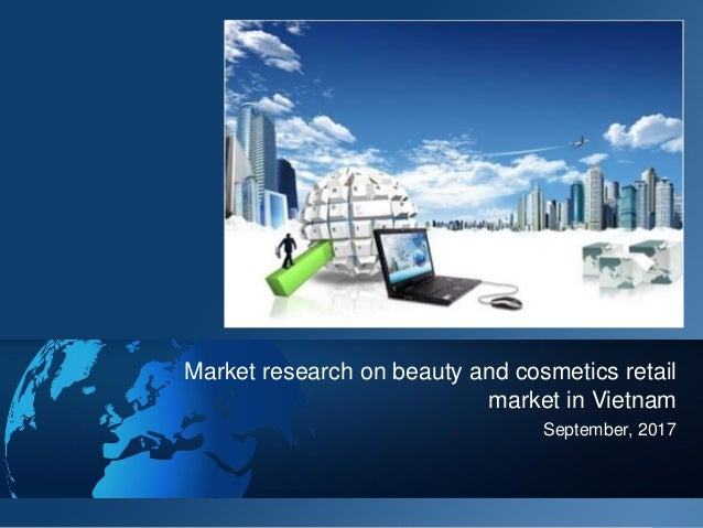September, 2017 Market research on beauty and cosmetics retail market in Vietnam