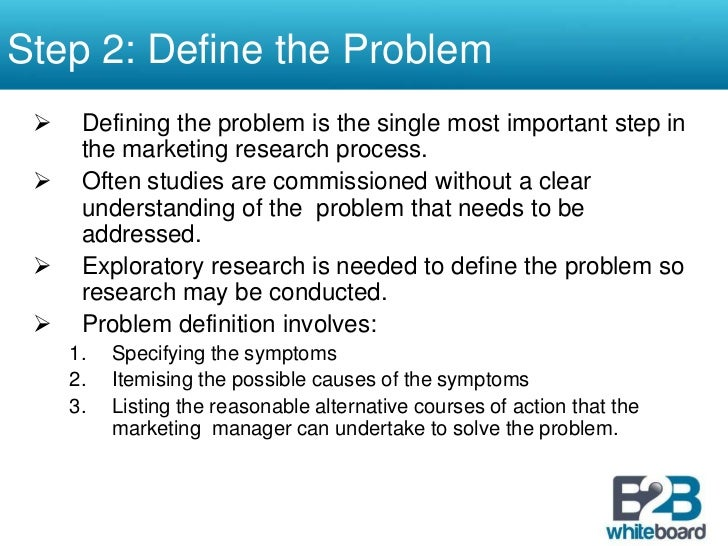 stages in marketing research process 5 ways to formulate the research problem  review the environment or context of the research problem as a marketing researcher,  studying such a process.