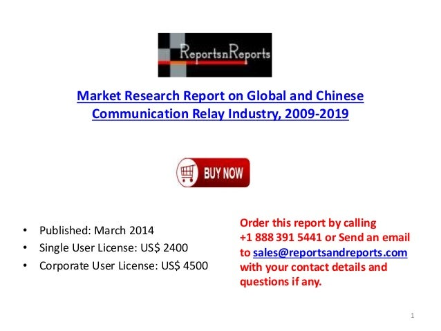 Market Research Report on Global and Chinese Communication Relay Industry, 2009-2019 • Published: March 2014 • Single User...