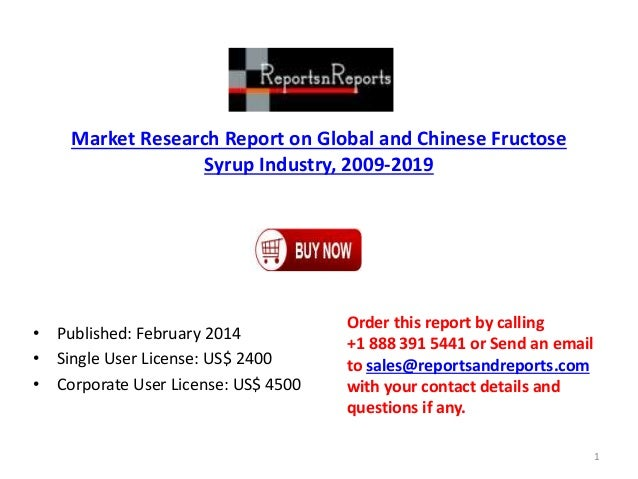 Market Research Report on Global and Chinese Fructose Syrup Industry, 2009-2019 • Published: February 2014 • Single User L...