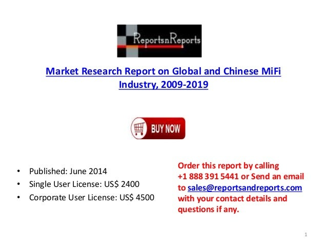 Market Research Report on Global and Chinese MiFi Industry, 2009-2019 • Published: June 2014 • Single User License: US$ 24...