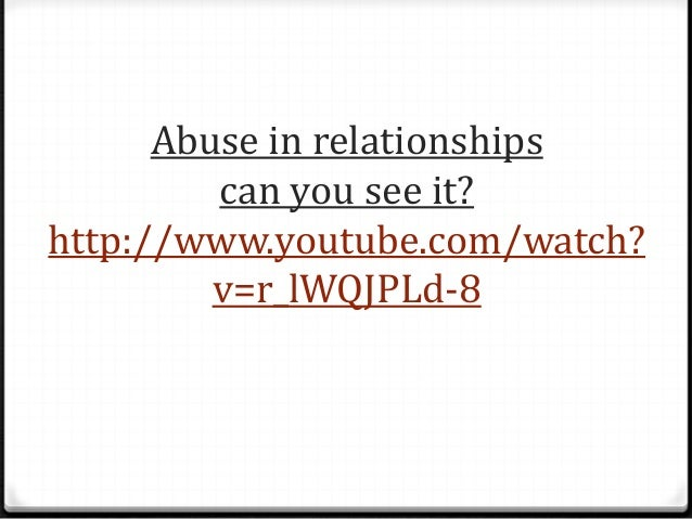 Abuse in relationships can you see it? http://www.youtube.com/watch? v=r_lWQJPLd-8