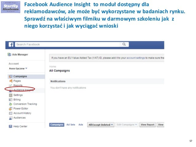 57 Facebook Audience Insight to moduł dostępny dla reklamodawców, ale może być wykorzystane w badaniach rynku. Sprawdź na ...