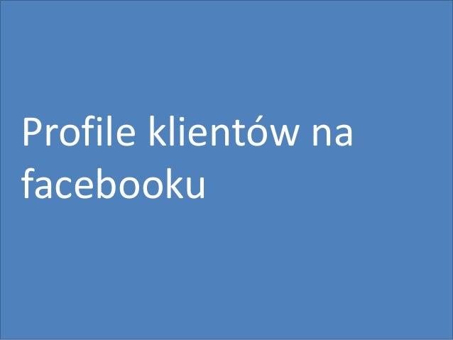 59 Profile klientów na facebooku