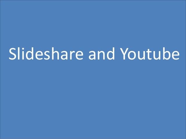 69 Slideshare and Youtube