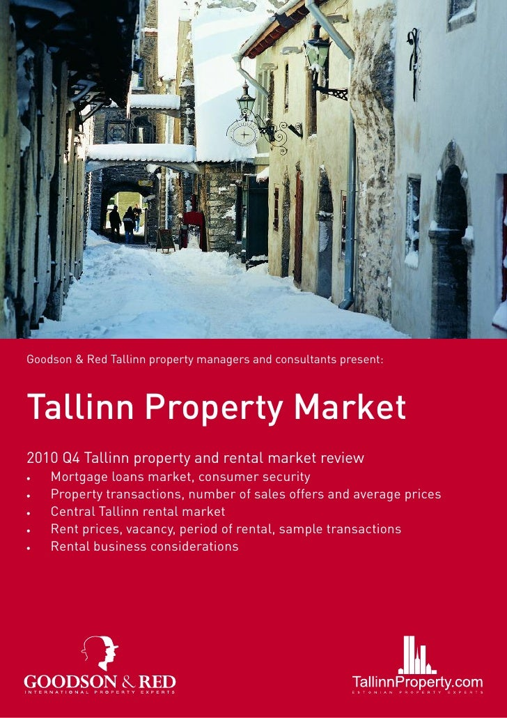 Goodson & Red Tallinn property managers and consultants present:Tallinn Property Market2010 Q4 Tallinn property and rental...