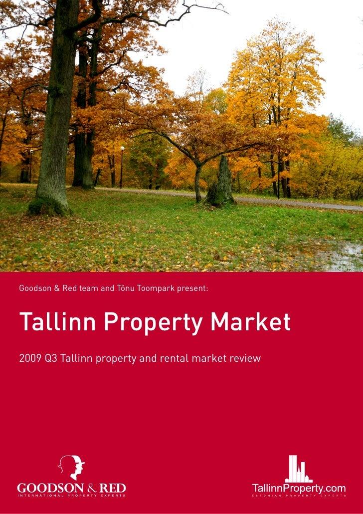 Goodson & Red team and Tõnu Toompark present:    Tallinn Property Market 2009 Q3 Tallinn property and rental market review