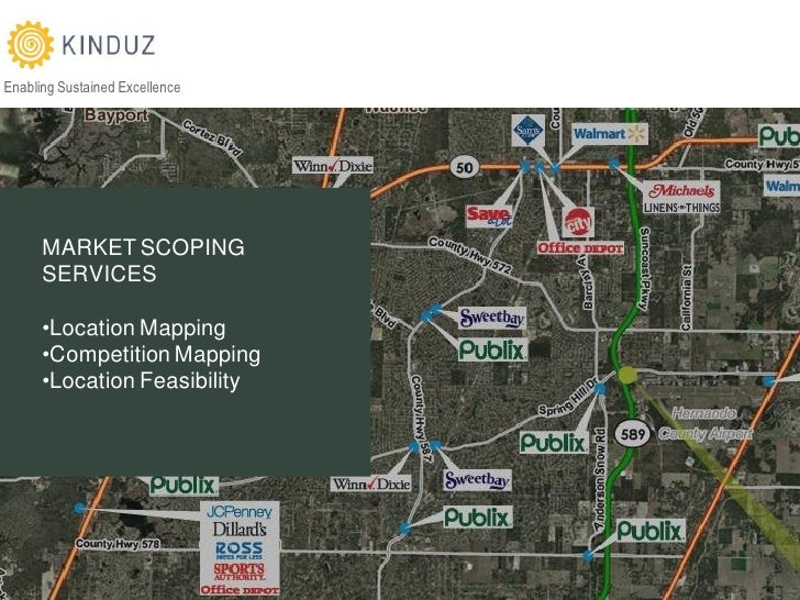 Enabling Sustained Excellence           MARKET SCOPING       SERVICES        •Location Mapping       •Competition Mapping ...