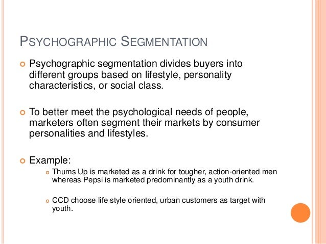 psychographic segment In psychographic segmentation,  competitors within the segment should be few in    claude and.