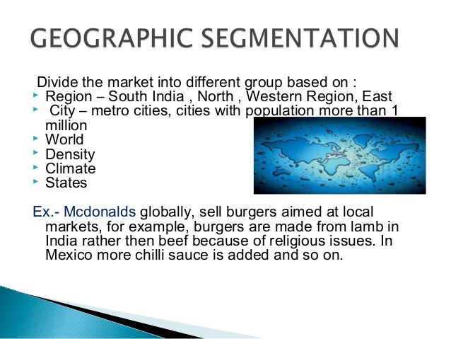 geographic segmentation of mcdonalds Start studying sdsu mktg 370 ch 9 learnsmart learn vocabulary example of geographic segmentation mcdonalds promotes coffee in cold.