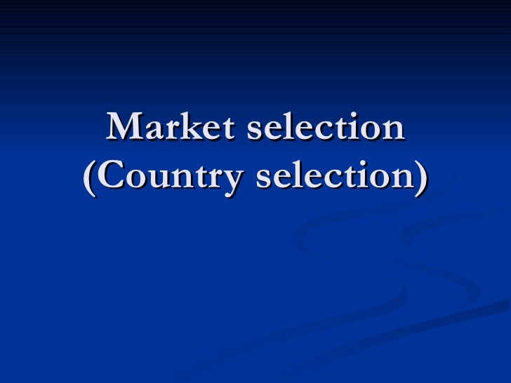 Market selection (Country selection)