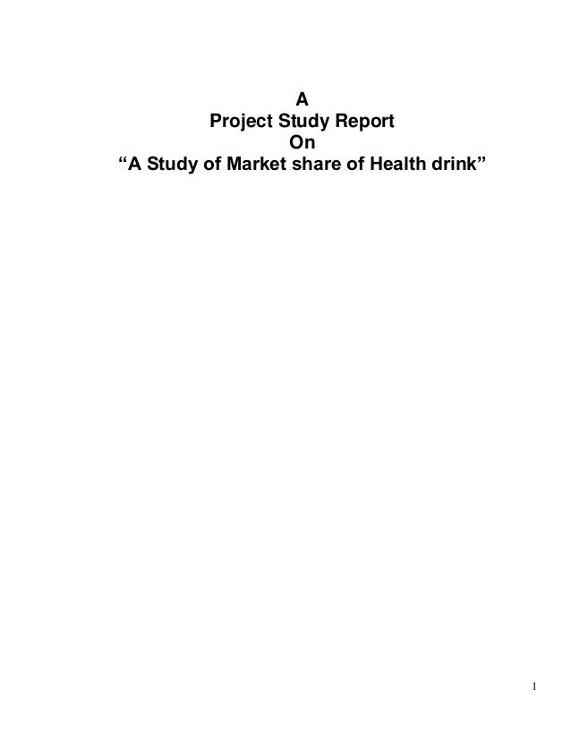 """1AProject Study ReportOn""""A Study of Market share of Health drink"""""""
